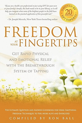Image for Freedom at Your Fingertips: Get Rapid Physical and Emotional Relief with the Breakthrough System of Tapping