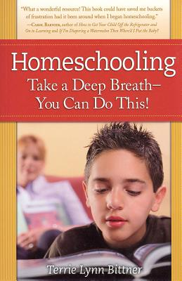 Image for Homeschooling: Take a Deep Breath-You Can Do This!