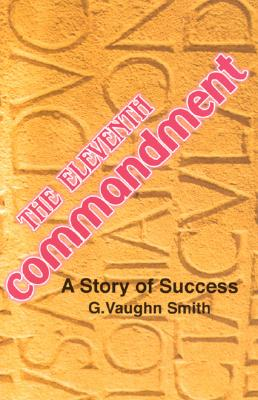 Image for The Eleventh Commandment: A Story of Success (Signed First Edition)