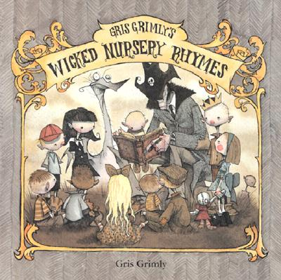 Image for GRIS GRIMLY'S WICKED NURSERY RHYMES