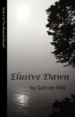 Image for Elusive Dawn (Muskoka Novels)