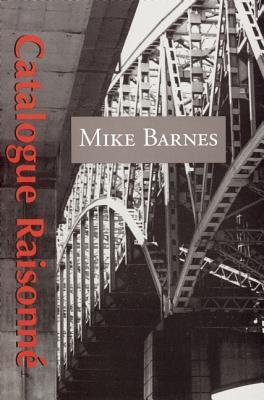 Catalogue Raisonne, Barnes, Mike