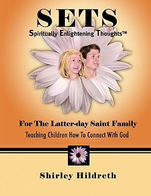 Image for SETS (Spiritually Enlightening Thoughts) for the Latter-day Saint Family