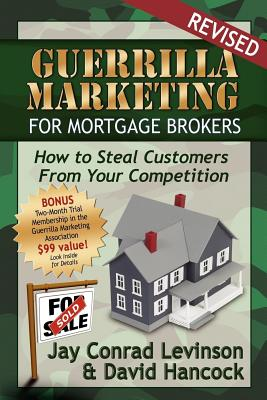 Image for Guerrilla Marketing for Mortgage Brokers: How to Steal Customers From Your Competition