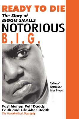 Image for Ready to Die: The Story of Biggie Smalls Notorious B.I.G.