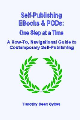 Image for Self-Publishing Ebooks & Pods: One Step At A Time