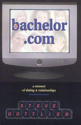 Image for A Bachelor.com: A Memoir of Dating and Relationships