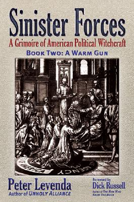Image for Sinister Forces Book Two: A Warm Gun -  A Grimoire of American Political Witchcraft