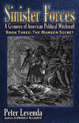 Image for Sinister Forces - A Grimoire of American Political Witchcraft, Book Three:  The Manson Secret