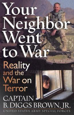 Image for Your Neighbor Went to War: Reality and the War on Terror