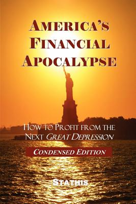 Image for America's Financial Apocalypse: How to Profit from the Next Great Depression (Condensed Edition)