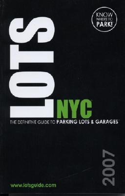 Image for LOTS NYC 2007 : THE DEFINITIVE GUIDE TO