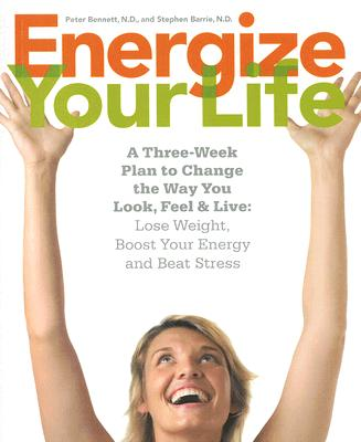 Image for Energize Your Life: A three week plan to change the way you look, feel & live