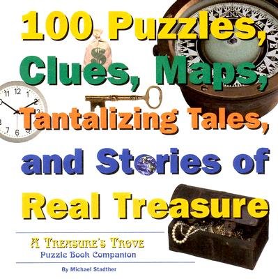 Image for 100 Puzzles, Clues, Maps, Tantalizing Tales, and Stories of Real Treasure