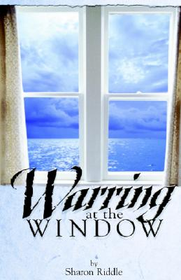 Image for Warring at the Window