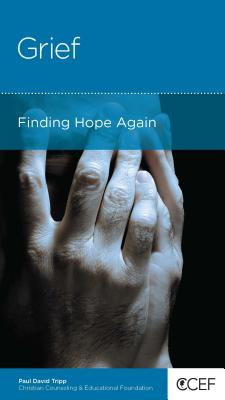 Image for Grief: Finding Hope Again