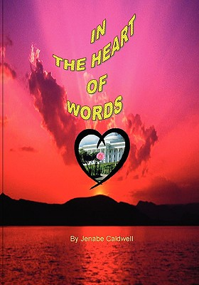 In the Heart of Words, Caldwell, Jenabe E.