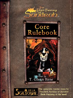 Core Rulebook (Dark Fantasy of Sundrah), Bane, T. Glenn