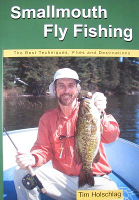 Image for Smallmouth Fly Fishing: The Best Techniques, Flies And Destinations