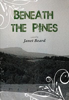 Beneath the Pines, a Novel, Beard, Janet