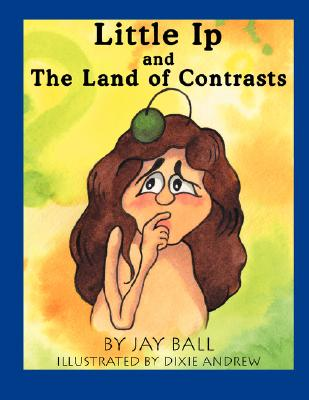 Little Ip and the Land of Contrasts, Ball, Jay