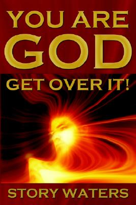 Image for You Are God. Get Over It!