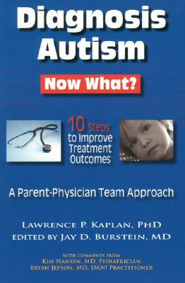 Image for Diagnosis Autism Now What?: 10 Steps to Improve Treatment Outcomes