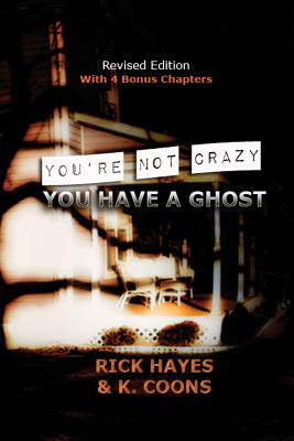 You're Not Crazy, You Have a Ghost, Hayes, Rick