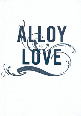 Image for Alloy of Love: Dario Robleto