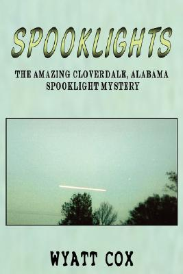 Image for Spooklights: The Amazing Cloverdale Alabama Spooklight Mystery