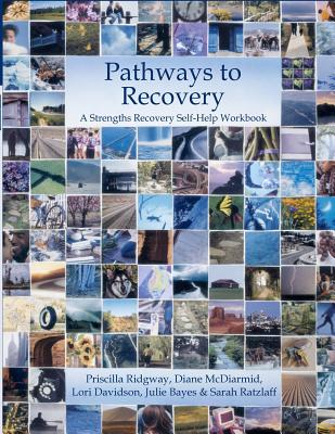 Image for Pathways to Recovery: A Strengths Recovery Self-Help Workbook
