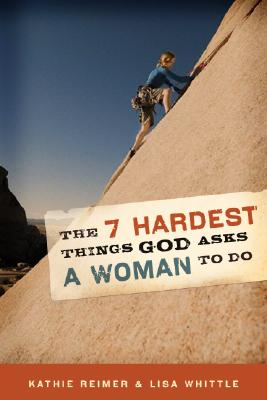 Image for The 7 Hardest Things God Asks a Woman to Do