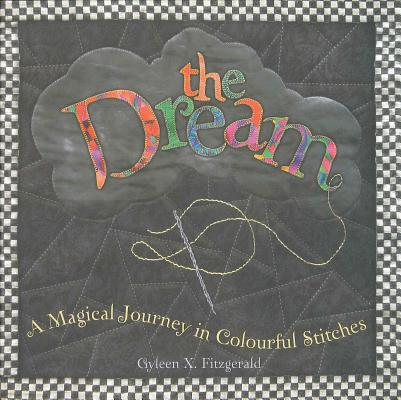 The Dream: A Magical Journey in Colourful Stitches, Fitzgerald, Gyleen X