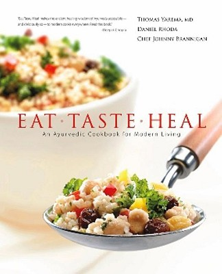 Image for EAT TASTE HEAL: AN AYURVEDIC COOKBOOK FOR MODERN LIVING