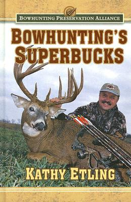 Bowhunting's Superbucks (Bowhunting Preservation Alliance), Etling, Kathy
