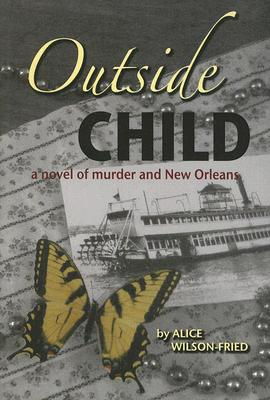Image for OUTSIDE CHILD A NOVEL OF MURDER AND NEW ORLEANS