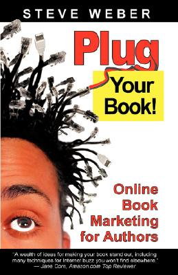 Image for Plug Your Book! Online Book Marketing for Authors, Book Publicity through Social Networking