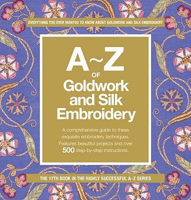 A-Z of Goldwork With Silk Embroidery, Kathleen Barac