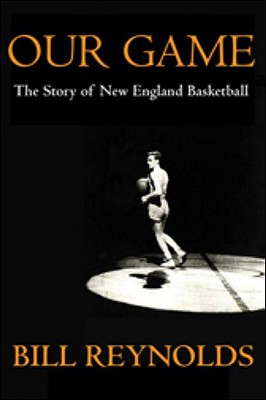 Image for Our Game: The Story of New England Basketball