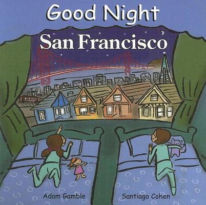 Good Night San Francisco (Good Night Our World series), Adam Gamble