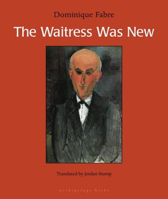 The Waitress Was New, Fabre, Dominique; Stump, Jordan (translator)
