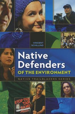 Native Defenders of the Environment (Native Trailblazers), Schilling, Vincent