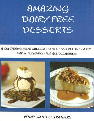 Amazing Dairy-Free Desserts, Eisenberg, Penny Wantuck