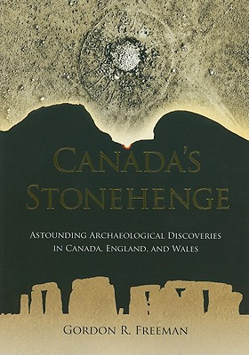 Image for Canada's Stonehenge: Astounding Archaeological Discoveries in Canada, England, and Wales