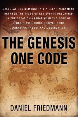 Image for The Genesis One Code: Demonstrates a clear alignment between the times of key events described in the Genesis with those derived from scientific observation. (Inspired Studies Book 1) (Volume 1)