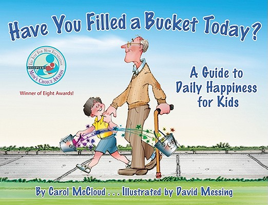 Image for Have You Filled a Bucket Today? A Guide to Daily Happiness for Kids