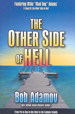 Image for The Other Side of Hell From Put-In-Bay to Key West to the Cayman Islands