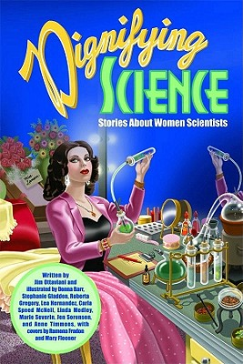Dignifying Science: Stories About Women Scientists, Ottaviani, Jim
