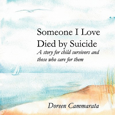 Image for Someone I Love Died by Suicide: A Story for Child Survivors and Those Who Care for Them