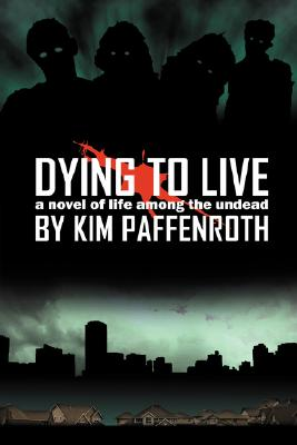 Image for Dying to Live: A Novel of Life Among the Undead